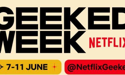 Netflix zapowiada nowe wydarzenie online – Geeked Week